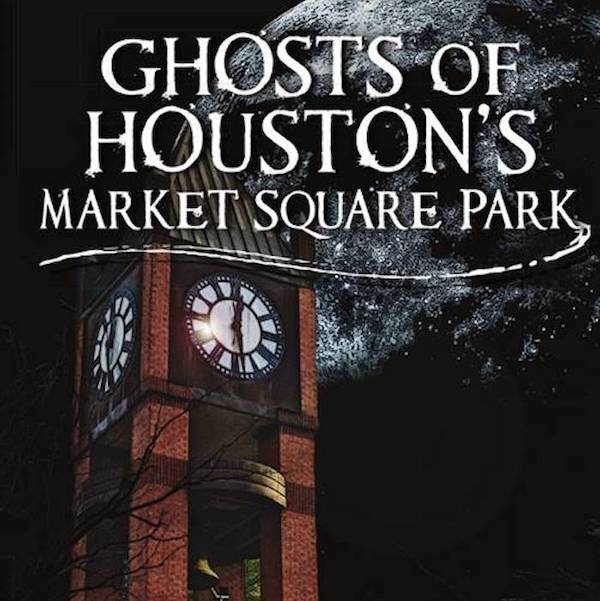 The Ghosts of Houston's Market Square